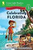 Celebrating Florida: 50 States to Celebrate (Green Light Readers Level 3)
