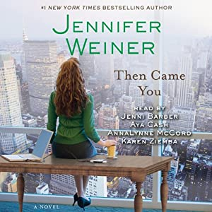 Then Came You: A Novel | [Jennifer Weiner]