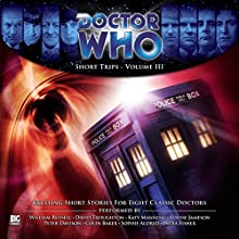 Doctor Who - Short Trips Volume 03 Audiobook by Simon Paul Miller, Kate Orman, Dave Curran, Juliet Boyd, Mathilde Madden, Andrew Cartmel, Bev Conway Narrated by William Russell, David Troughton, Katy Manning, Louise Jameson, Sophie Aldred, India Fisher, Colin Baker