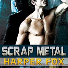 Scrap Metal (       UNABRIDGED) by Harper Fox Narrated by Sean Gormley