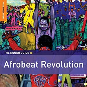 Rough Guide to Afrobeat Revolution