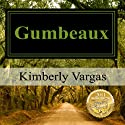 Gumbeaux Audiobook by Kimberly Vargas Narrated by Appelusa McGlynn