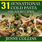 31 Sensational Cold Pasta Salad Recipes | Jenny Collins