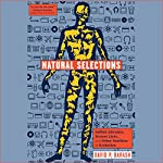 Natural Selections: Selfish Altruists, Honest Liars, and Other Realities of Evolution   David P. Barash