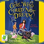 The Girl Who Could Not Dream | Sarah Beth Durst