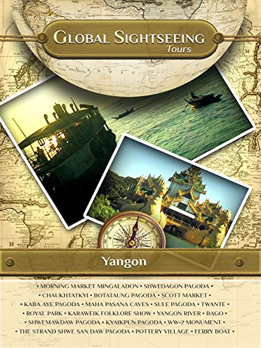 YANGON, Myanmar- Global Sightseeing Tours