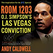 Room 1203: O. J. Simpson's Las Vegas Conviction | [Andy Caldwell]