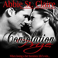 Consolation Prize (       UNABRIDGED) by Abbie St. Claire Narrated by Pamela Peters