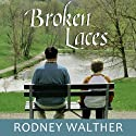 Broken Laces Audiobook by Rodney Walther Narrated by Jeff Hoyt