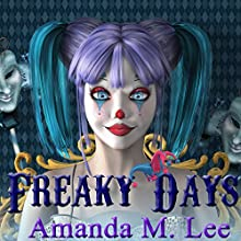 Freaky Days: A Mystic Caravan Mystery, Book 1 Audiobook by Amanda M. Lee Narrated by Caitlin Kelly