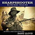 Sharpshooter: Ben Hite Series, Book 1 Audiobook by Dave Lloyd Narrated by Dave Lloyd