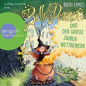 Bella Donner und der große Zauberwettbewerb (Bella Donner 2) Hörbuch