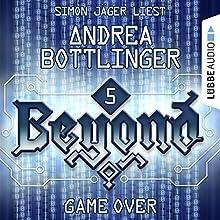 GAME OVER (Beyond 5) Hörbuch von Andrea Bottlinger Gesprochen von: Simon Jäger