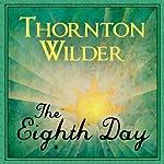 The Eighth Day   Thornton Wilder