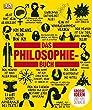 Das Philosophie-Buch: Gro�e Ideen und ihre Denker
