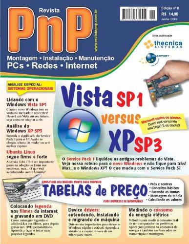 PnP Digital nº 8 - Vista SP1 versus XP SP3, Ubuntu Linux, Drivers, Medindo o consumo de energia elétrica, montagem de tabelas de preço (Portuguese Edition)