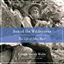 Son of the Wilderness: The Life of John Muir (       UNABRIDGED) by Linnie Marsh Wolfe Narrated by James Armstrong