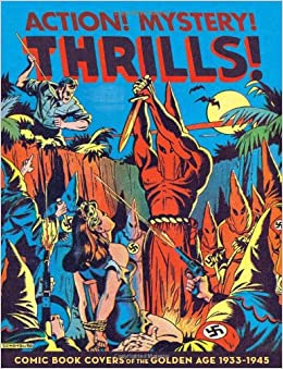 Amazon.com: Action! Mystery! Thrills!: Comic Book Covers of the Golden