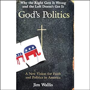 God's Politics: Why the Right Gets It Wrong and the Left Doesn't Get It | [Jim Wallis]