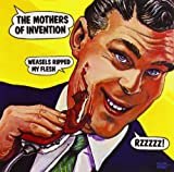 Weasels Ripped My Flesh - Frank Zappa and the Mothers of Invention