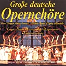 Gro�e deutsche Opernch�re