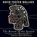 The Broom of the System: A Novel Audiobook by David Foster Wallace Narrated by Robert Petkoff