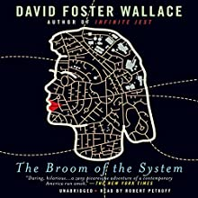 The Broom of the System: A Novel | Livre audio Auteur(s) : David Foster Wallace Narrateur(s) : Robert Petkoff