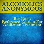 Alcoholics Anonymous Big Book Reference Edition for Addiction Treatment |  Alcoholics Anonymous