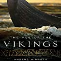 The Age of the Vikings (       UNABRIDGED) by Anders Winroth Narrated by Eric Martin