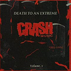 Crash Music: Death to an Extreme [Explicit]