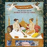 The Greatest Hits Of Nusrat Fateh Ali Khan