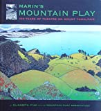Marins Mountain Play: 100 Years of Theatre on Mount Tamalpais