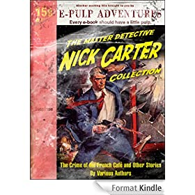 Nick Carter: The Crime of the French Caf� and Other Stories (Three pulp classics in one volume!) (English Edition)