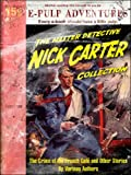 img - for Nick Carter: The Crime of the French Caf  and Other Stories (Three pulp classics in one volume!) book / textbook / text book