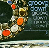 echange, troc Compilation, Dunn Pearson - Groove On Down : 12 Full Lenght And Rare Disco-Boogie Cuts