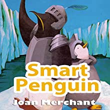 Smart Penguin Audiobook by Joan Merchant Narrated by Kelly Wilson