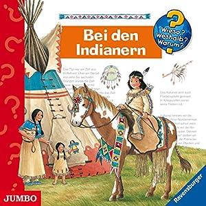 Bei den Indianern (Wieso? Weshalb? Warum?) Hörspiel