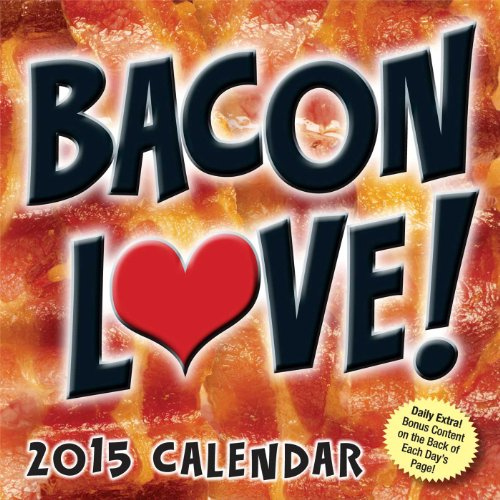Bacon Love! 2015 Day-to-Day Calendar