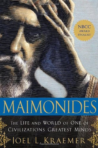 Maimonides: The Life and World of One of Civilization