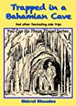 Trapped in a Bahamian Cave and Other...