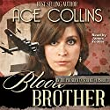 Blood Brother: In the President's Service - Episode 3 Audiobook by Ace Collins Narrated by Jim Tedder