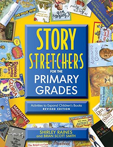 Shirley Raines  Brian Scott Smith - Story S-t-r-e-t-c-h-e-r-s for the Primary Grades, Revised