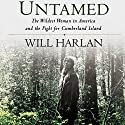 Untamed: The Wildest Woman in America and the Fight for Cumberland Island Audiobook by Will Harlan Narrated by Kevin Stillwell