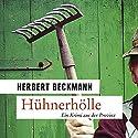 Hühnerhölle: Ein Krimi aus der Provinz Hörbuch von Herbert Beckmann Gesprochen von: Alexander Bandilla