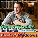 Speed Reading Hypnosis: Increase Your Focus & Reading Comprehension, Guided Meditation, Binaural Beats, Positive Affirmations Speech by Rachael Meddows Narrated by Rachael Meddows