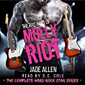The Bad Boys of Molly Riot: The Complete Hard Rock Star Series Audiobook by Jade Allen Narrated by D. C. Cole
