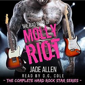 The Bad Boys of Molly Riot: The Complete Hard Rock Star Series Hörbuch von Jade Allen Gesprochen von: D. C. Cole