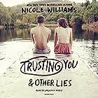 Trusting You & Other Lies Hörbuch von Nicole Williams Gesprochen von: Jorjeana Marie