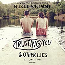 Trusting You & Other Lies Audiobook by Nicole Williams Narrated by Jorjeana Marie