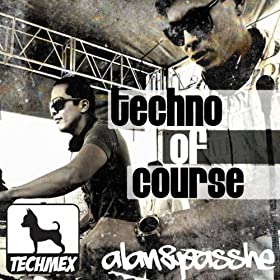 Techno of Course [Explicit]